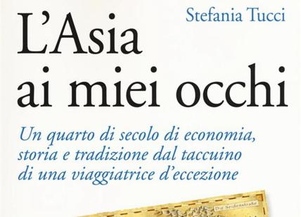 """""""L'Asia ai miei occhi"""" (Marsilio) di Stefania Tucci"""
