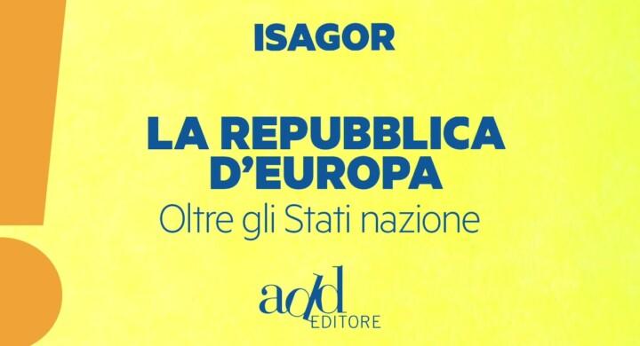 ISAGOR . Recensione del libro-manifesto La Repubblica d'Europa