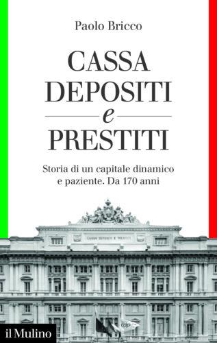 Cdp, 170 anni di solidità flessibile. Il libro di Paolo Bricco, le idee di Palermo e Gorno Tempini
