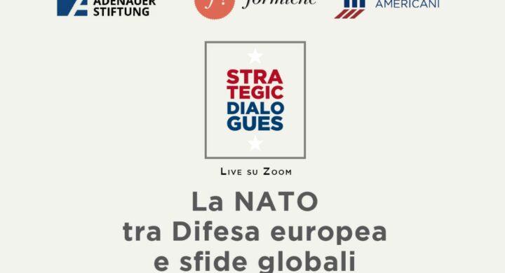 "Strategic Dialogues: ""La NATO tra Difesa europea e sfide globali"""