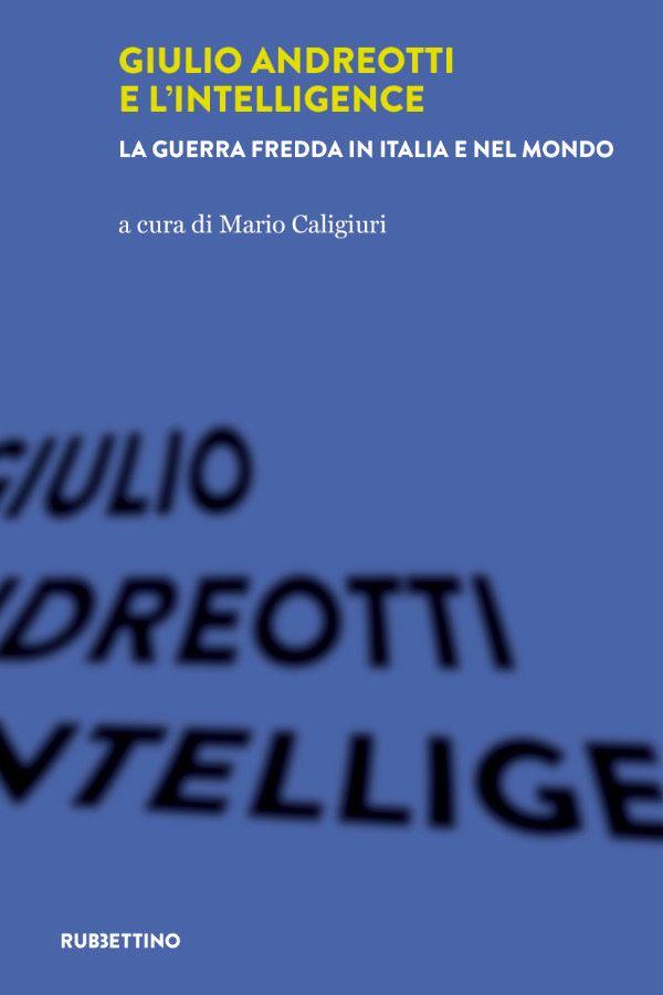 Andreotti e l'intelligence. Tutto quello che non ti aspetti (in un libro)