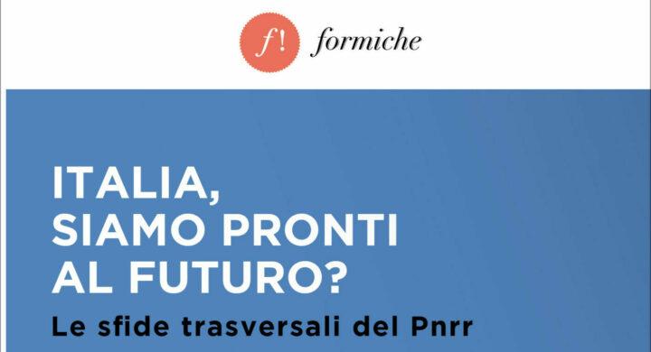 Italia, siamo pronti al futuro? Le sfide trasversali del Pnrr. L'evento di Formiche