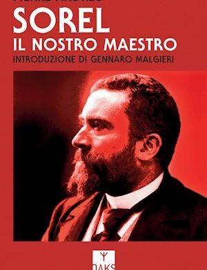 """La riscoperta di Sorel, maestro """"rivoluzionario-conservatore"""""""